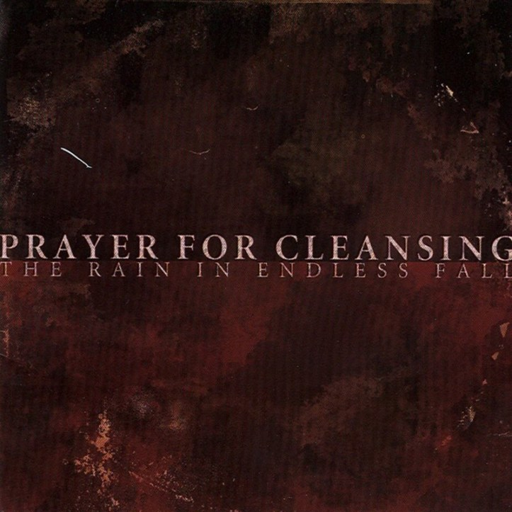 #4) Prayer For Cleansing - The Rain In Endless Fall