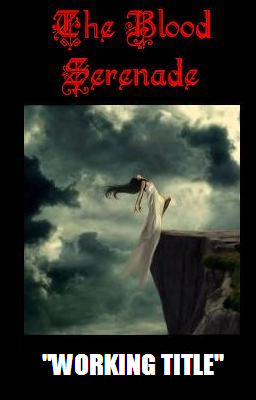 The Blood Serenade (Working Title)